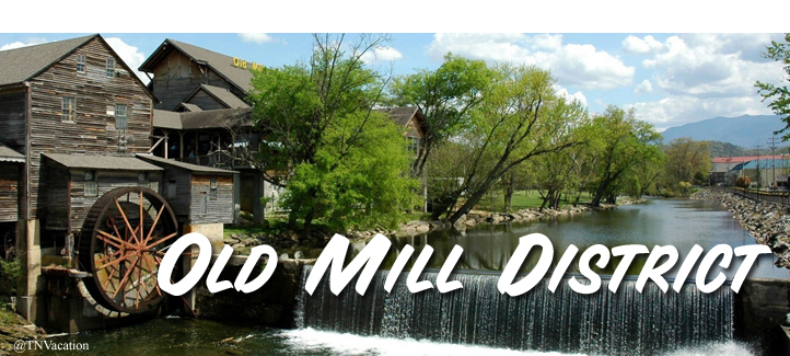 Old Mill Pigeon Forge - Old Mill Square Shopping District